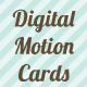 Digital Motion Cards (0)